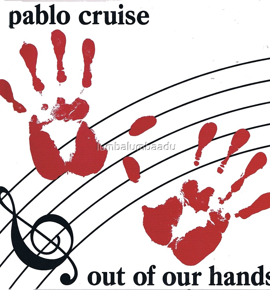 PABLO CRUISE -OUT OF OUR HANDS- by lumbalumbaadu