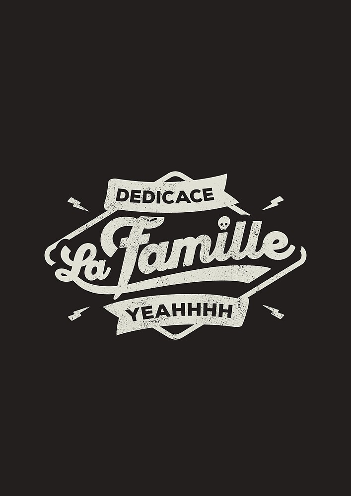 DEDICACE LA FAMILLE white edition by snevi