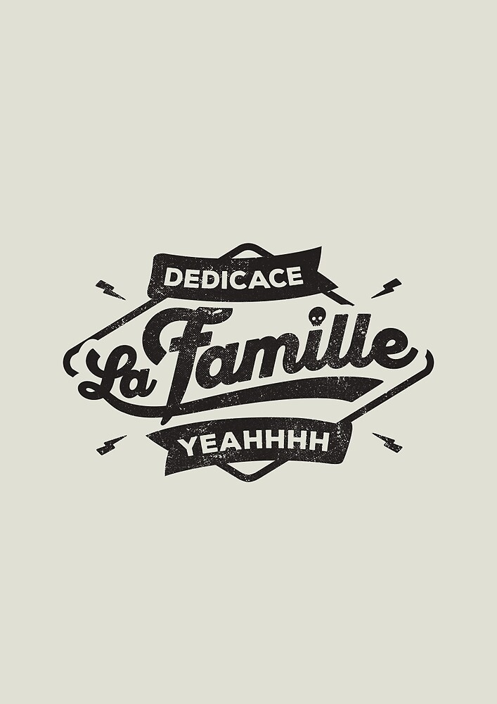 DEDICACE LA FAMILLE black edition by snevi