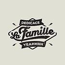 DEDICACE LA FAMILLE black edition by snevi