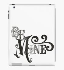 Be Mine Couple Lovers Cool Graphic Design iPad Case/Skin