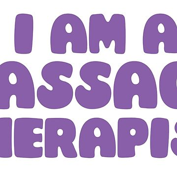 I am a massage therapist by juliacreates