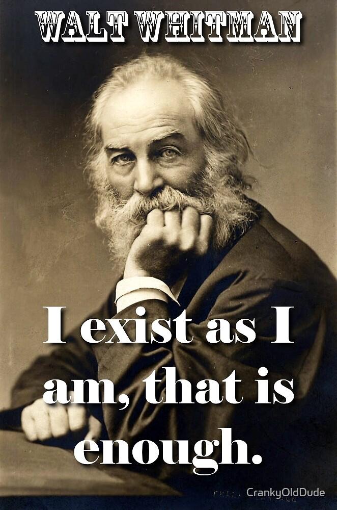 I Exist As I Am - Whitman by CrankyOldDude