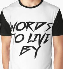 Words To Live By Graphic T-Shirt