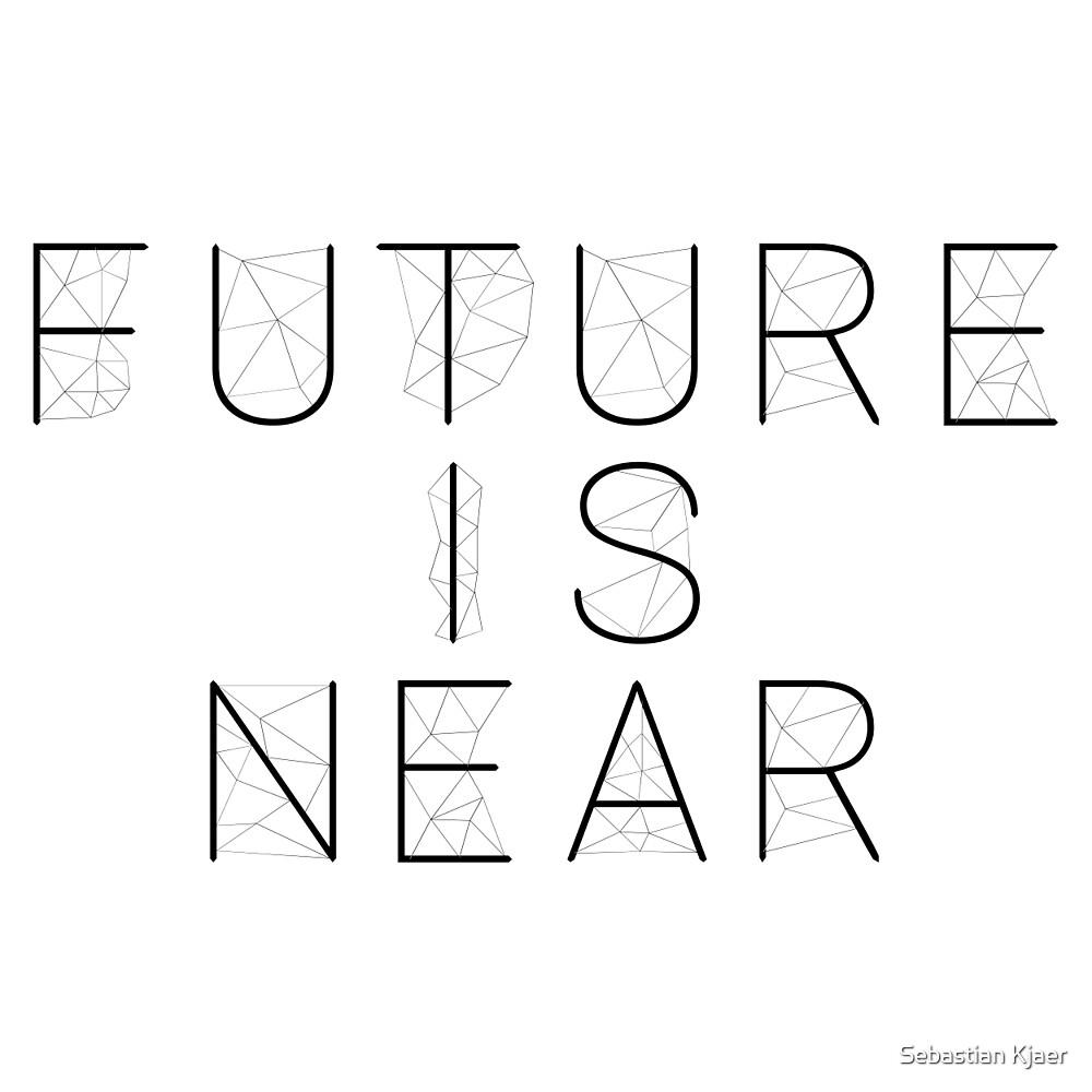 Future Is Near by Sebastian Kjaer