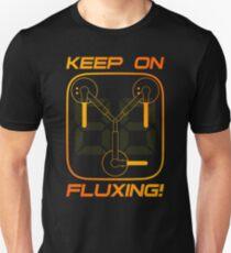 Keep on Fluxing! Unisex T-Shirt