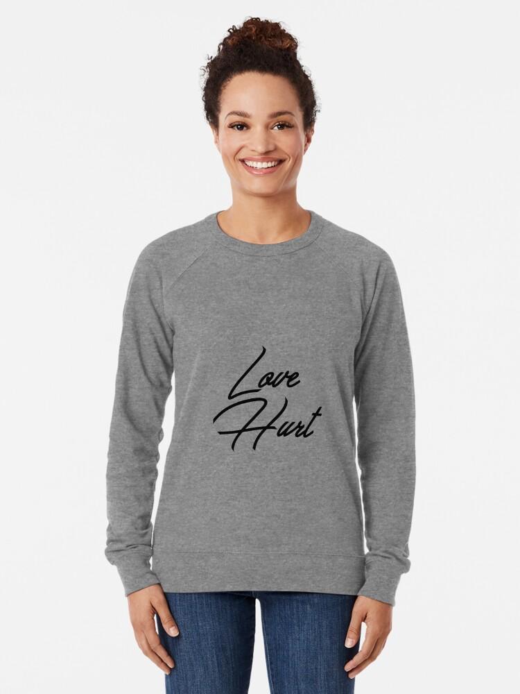 Alternate view of Love Hurt Lightweight Sweatshirt