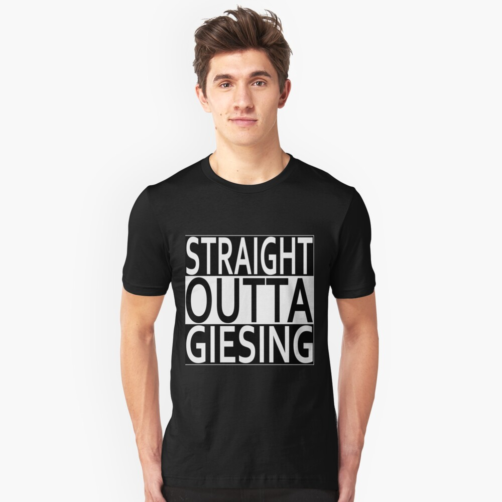 Straight Outta Giesing Unisex T-Shirt Front