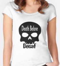 Tod vor Entkoffeinierung Tailliertes Rundhals-Shirt