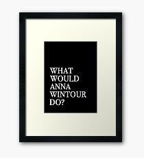 What Would Anna Wintour Do? Framed Print