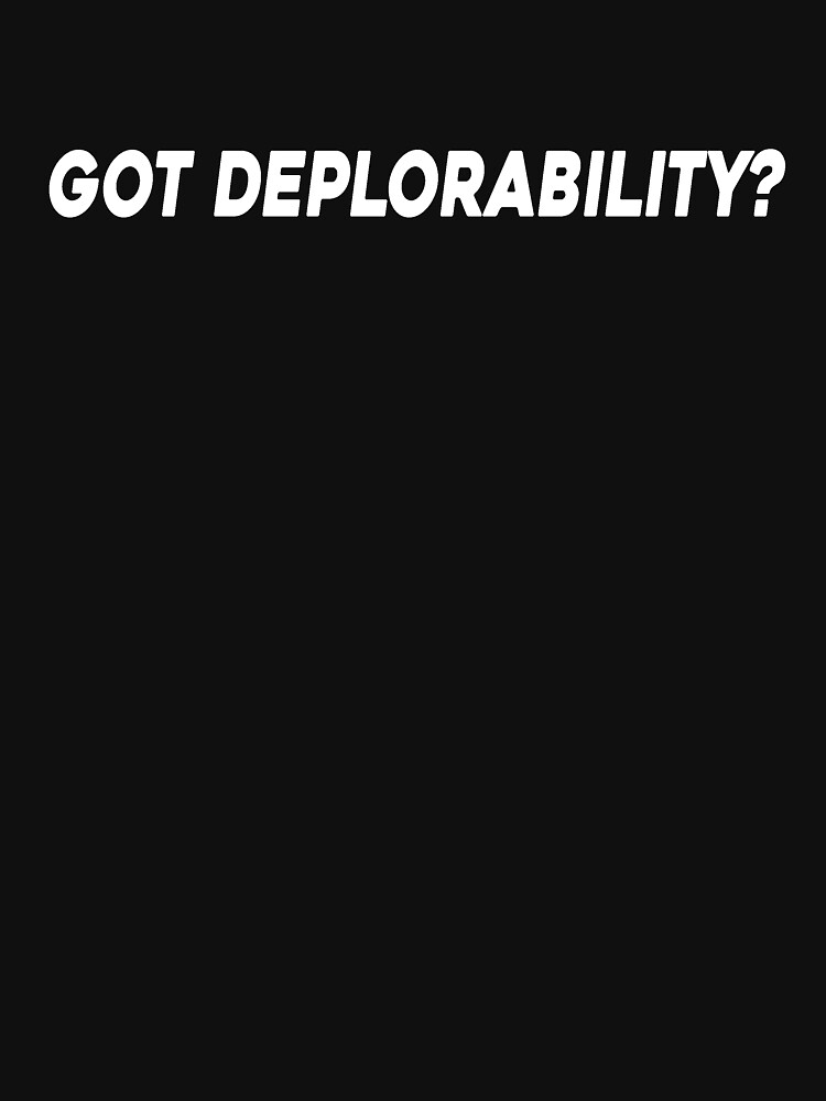 GOT DEPLORABILITY by davidpham