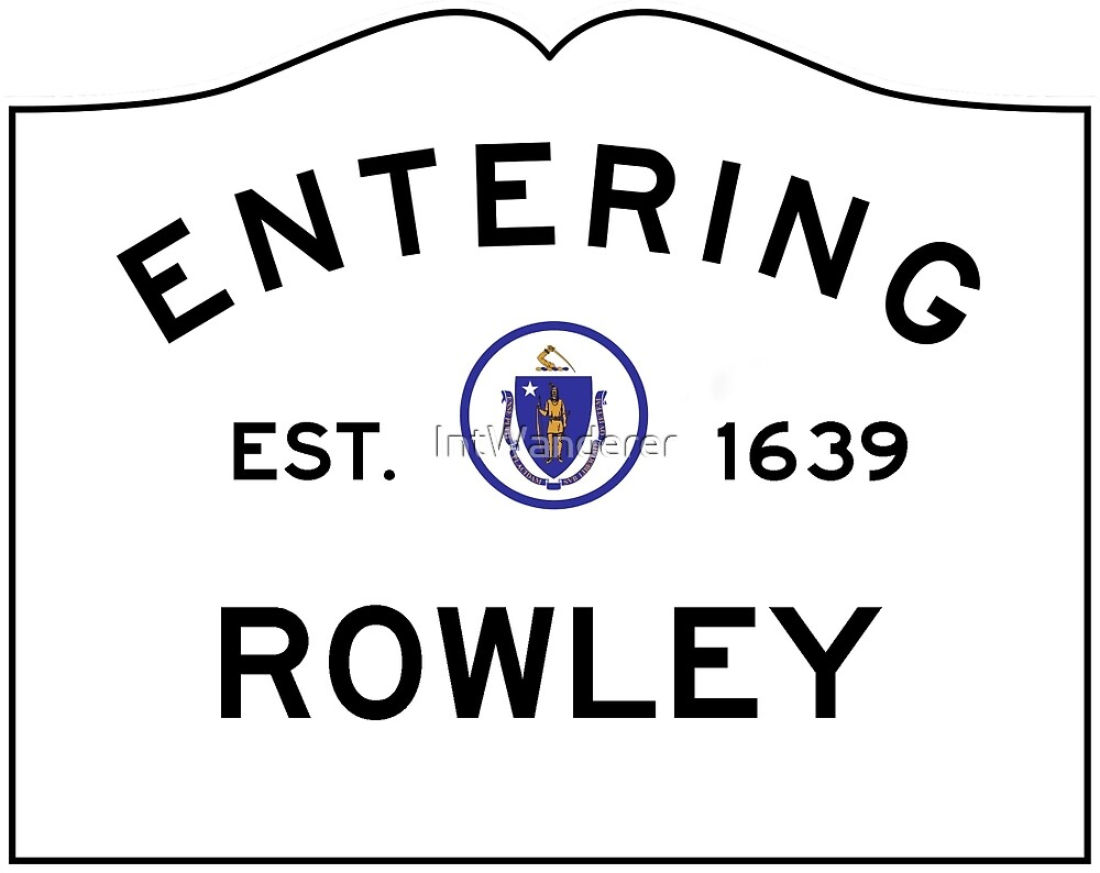 Entering Rowley - Commonwealth of Massachusetts Road Sign by NewNomads