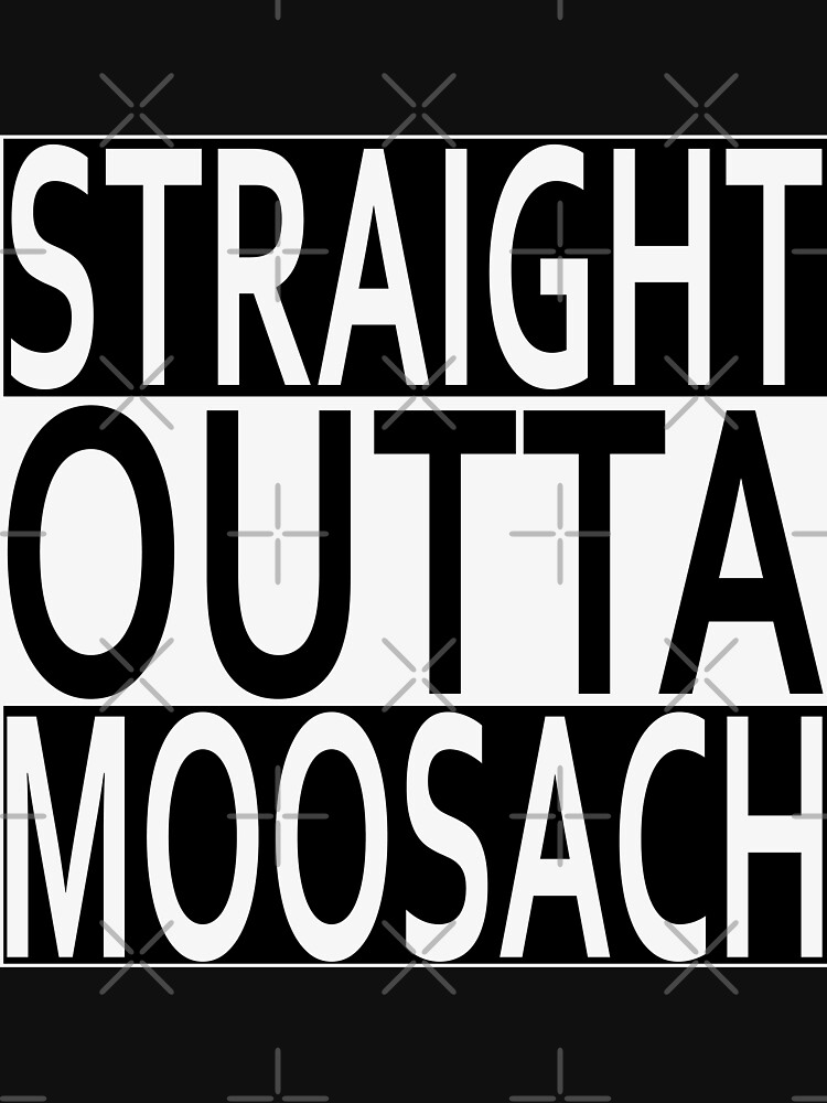 STRAIGHT OUTTA MOOSACH by Exilant