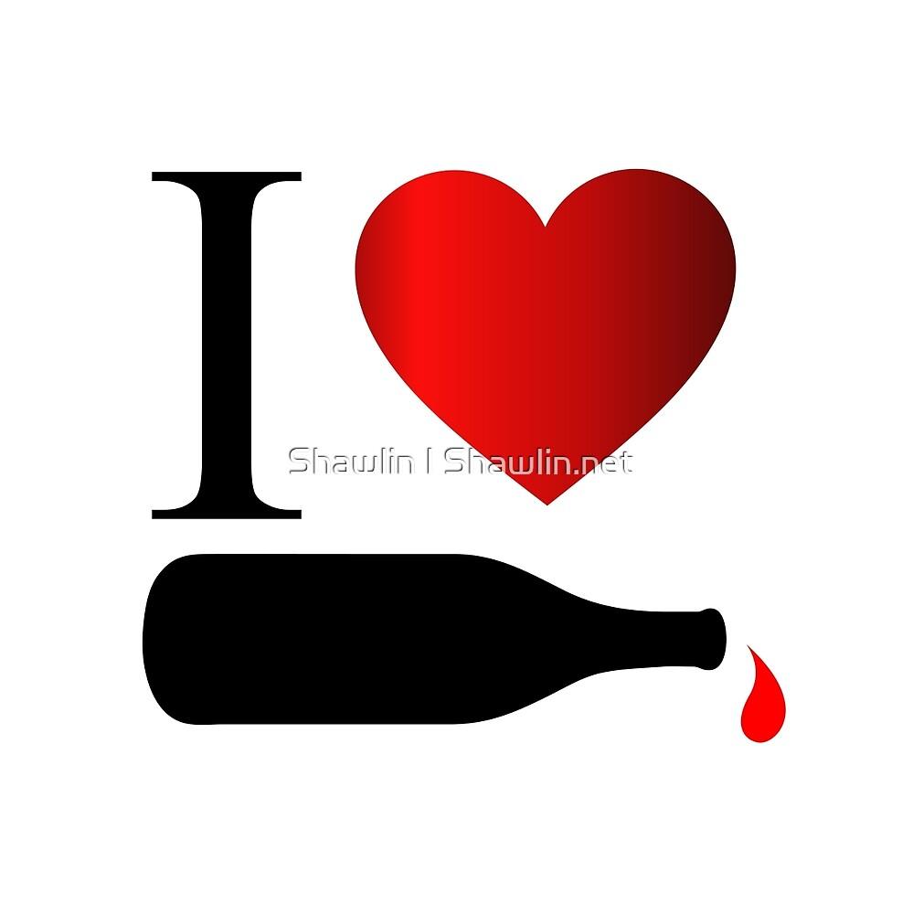 I love wine by Shawlin Mohd
