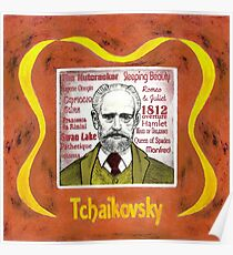 Tchaikovsky - the Russian composer Poster