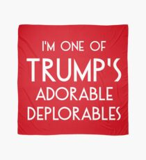 I'm One of Trump's Adorable Deplorables Scarf