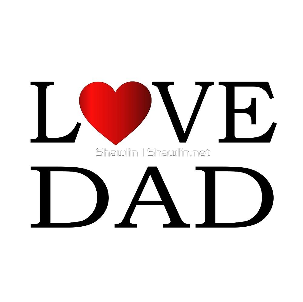 Love dad by Shawlin Mohd