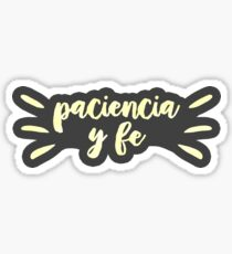 Paciencia Y Fe | In the Heights Sticker