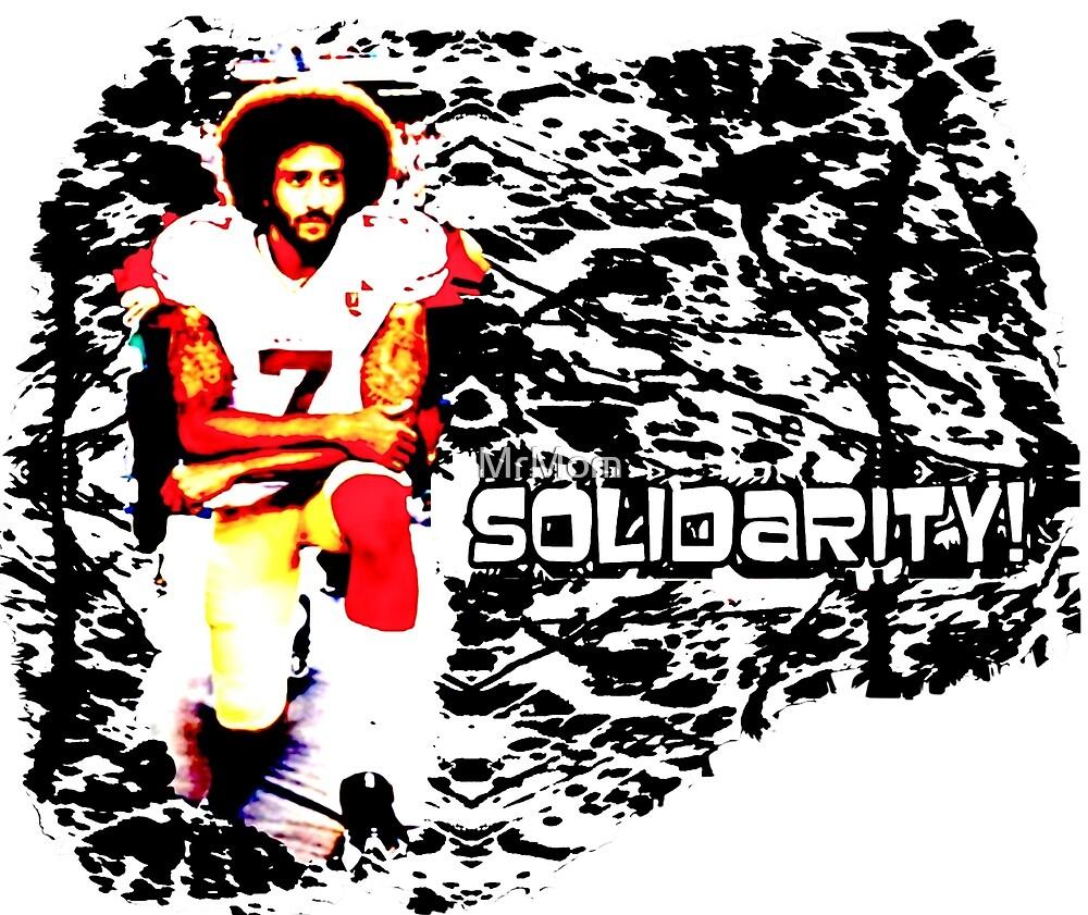 Solidarity w/ Kaep by MrMom