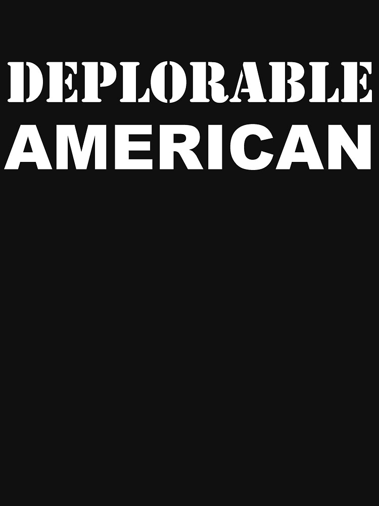 Deplorable American #basketofdeplorables Election 2016 White by theartofvikki