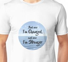 And now I'm Stronger Unisex T-Shirt