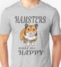 Hamsters make me happy Syrian ver. Unisex T-Shirt