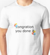 congration you done it Unisex T-Shirt