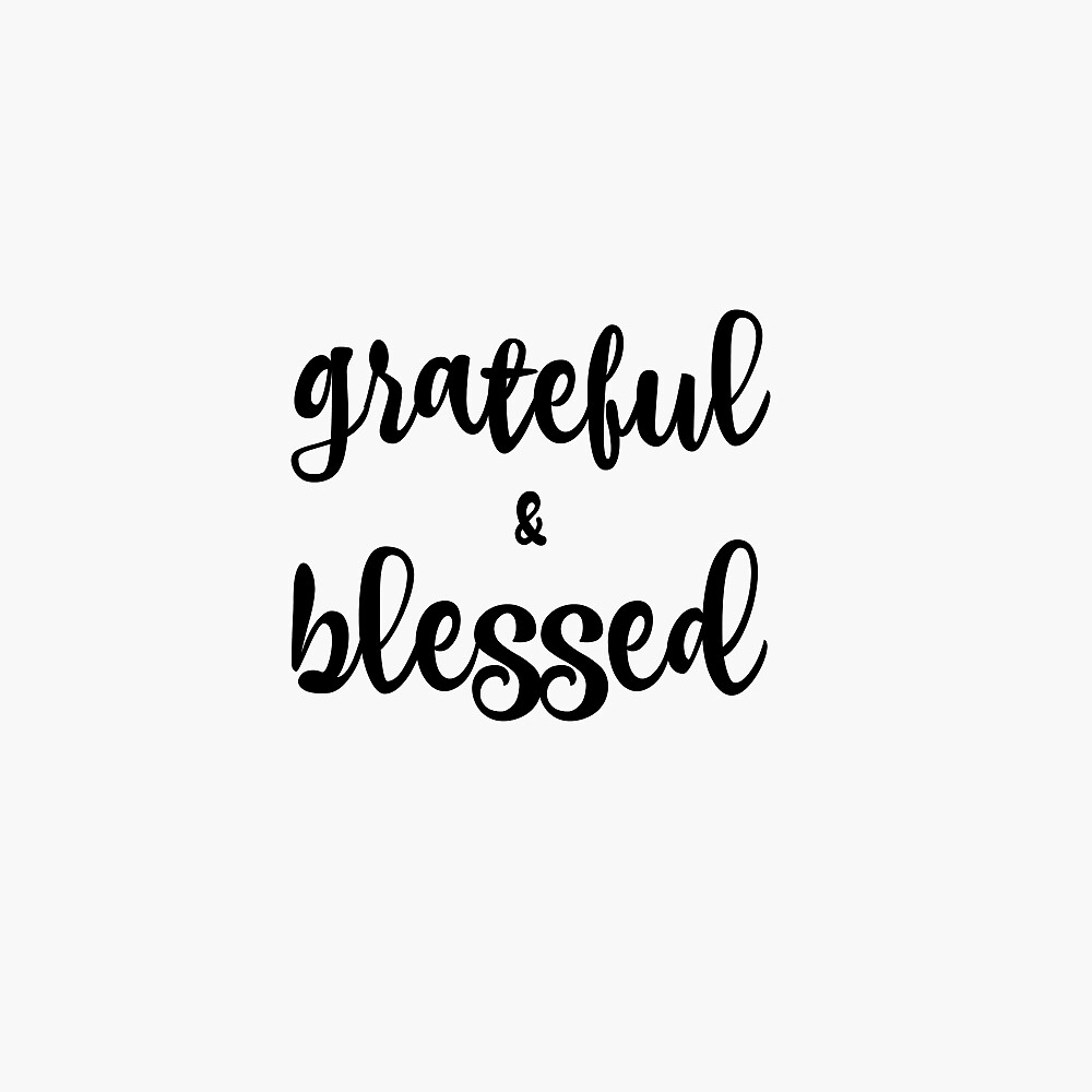 Grateful and Blessed  by motivateme