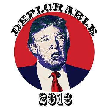 Deplorable 2016 by vocaluproar