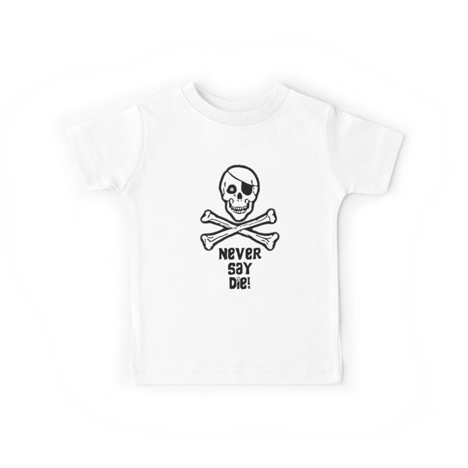 Never Say Die (Black Text Clothing & Stickers) by PopCultFanatics