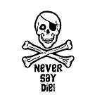 Never Say Die ( Black Text Phone Cases ) by PopCultFanatics