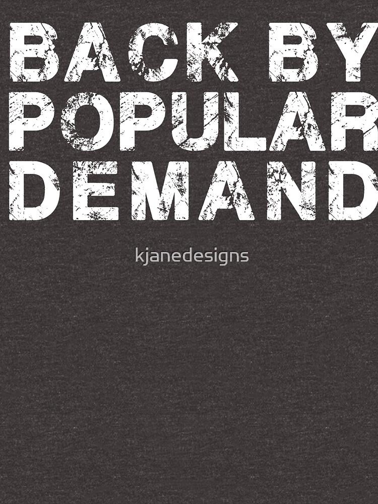 Back By Popular Demand by kjanedesigns
