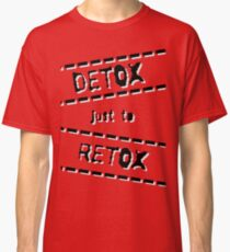 Detox Classic T-Shirt