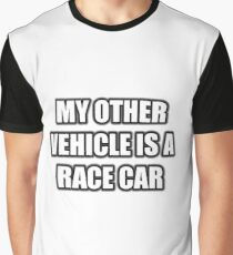My Other Vehicle Is A Race Car Graphic T-Shirt