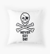 Never Say Die Black Text (Pillows & Totes) Throw Pillow