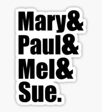 Mary & Paul & Mel & Sue. Sticker