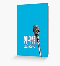 welcome to the sixties. Greeting Card