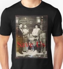 Save Us  Unisex T-Shirt