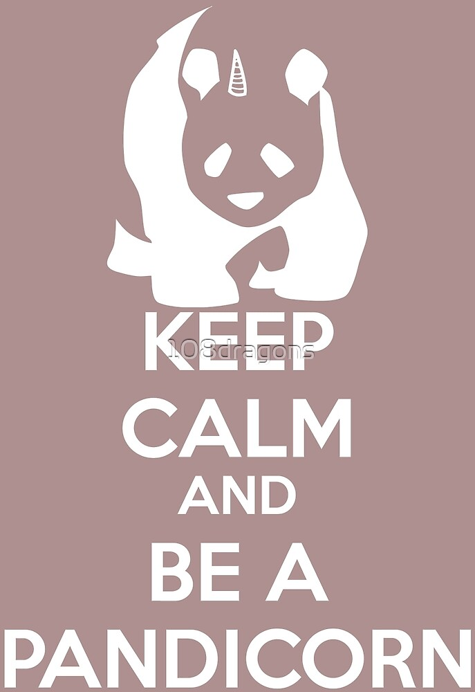 Keep Calm And Be A PandiCorn - White Logo Design by 108dragons