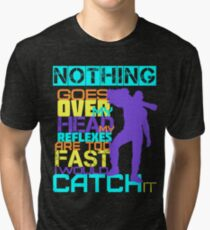 Nothing Goes Over My Head Tri-blend T-Shirt