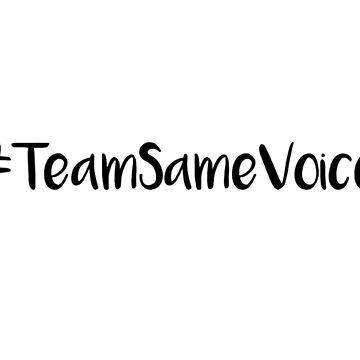TeamSameVoice by twintelepathy
