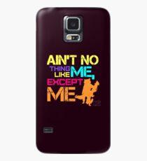 Ain't No Thing Like ME, Except ME Hülle & Klebefolie für Samsung Galaxy