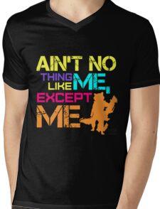 Ain't No Thing Like ME, Except ME Mens V-Neck T-Shirt