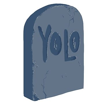 YOLO Tombstone by moogfox