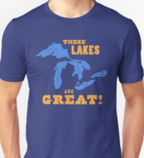 GREAT LAKES - These Lakes are Great! Unisex T-Shirt