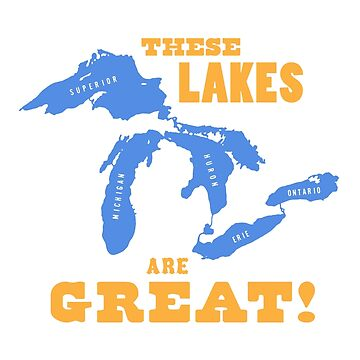 GREAT LAKES - These Lakes are Great! by WillRuocco