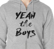 Yeah The Boys Zipped Hoodie