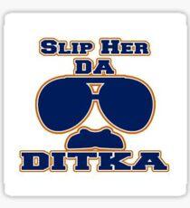 Slip Her Da Ditka Sticker