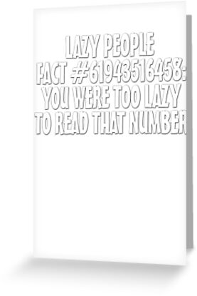 Lazy people fact #61943516458: You were too lazy to read that number by digerati