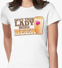 GIVE This lady more BEER with a pint and heart T-Shirt
